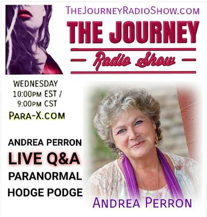 Andrea Perron: Paranormal Hodge Podge with Live Q&A on THE JOURNEY Radio Show with Jen Kruse & Clayton Crawford - TheJourneyRadioShow.com