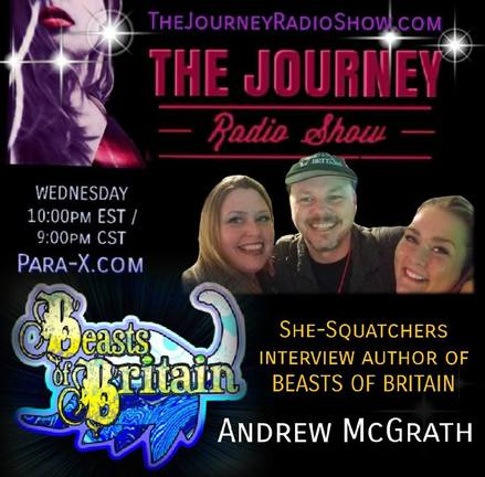 Beasts of Britain: Andy McGrath interviewed by She-Squatchers on The Journey Radio Show - TheJourneyRadioShow.com