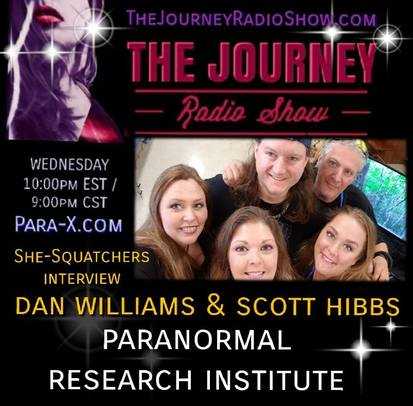 Dan Williams & Scott Hibbs of Paranormal Research Institute are interviewed by She-Squatchers, Jen & Jena on THE JOURNEY Radio Show - TheJourneyRadioShow.com