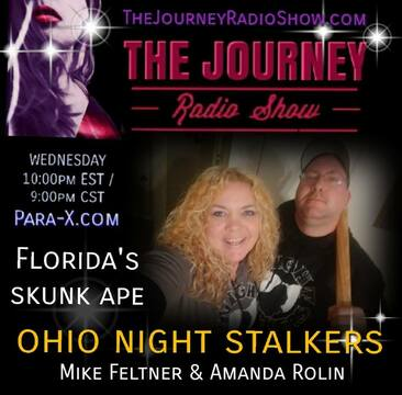 Ohio Night Stalkers: Mike Feltner & Amanda Rolin interview on Florida's Bigfoot, known as the Skunk Ape on TheJourneyRadioShow.com