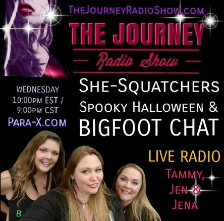 She-Squatchers Spooky Halloween & Bigfoot Chat - All Female Bigfoot Research Team - TheJourneyRadioShow.com